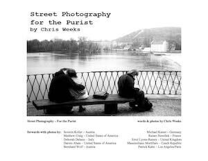 Street Photography for the Purist Chris Weeks