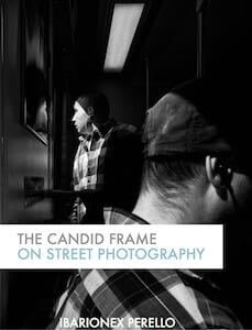 The Candid Frame on Street Photography Ibarionex Perello