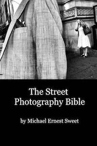 The Street Photography Bible Michael Ernest Sweet