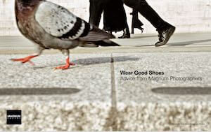 Wear Good Shoes Advice From Magnum Photographers